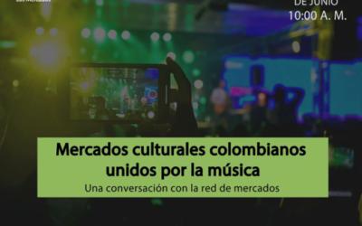 Mercados Culturales Colombianos Unidos Por La Música
